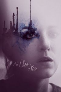 Nonton Film All I See Is You (2017) Subtitle Indonesia Streaming Movie Download