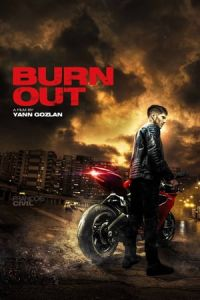 Nonton Film Burn Out (2017) Subtitle Indonesia Streaming Movie Download