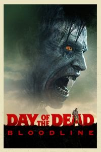 Nonton Film Day of the Dead: Bloodline (2018) Subtitle Indonesia Streaming Movie Download