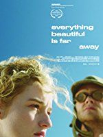Nonton Film Everything Beautiful Is Far Away (2017) Subtitle Indonesia Streaming Movie Download