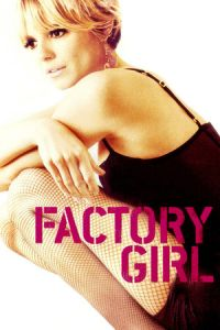Nonton Film Factory Girl (2006) Subtitle Indonesia Streaming Movie Download