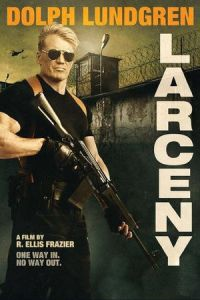 Nonton Film Larceny (2017) Subtitle Indonesia Streaming Movie Download