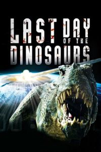 Nonton Film Last Day of the Dinosaurs(2010) Subtitle Indonesia Streaming Movie Download