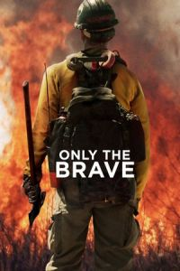 Nonton Film Only the Brave (2017) Subtitle Indonesia Streaming Movie Download