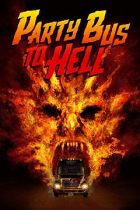 Nonton Film Party Bus to Hell (2018) Subtitle Indonesia Streaming Movie Download