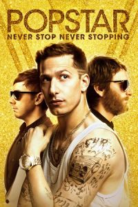 Nonton Film Popstar: Never Stop Never Stopping (2016) Subtitle Indonesia Streaming Movie Download