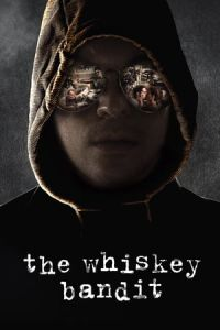 Nonton Film The Whiskey Bandit (2017) Subtitle Indonesia Streaming Movie Download