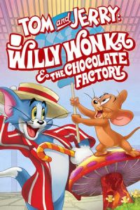 Nonton Film Tom and Jerry: Willy Wonka and the Chocolate Factory (2017) Subtitle Indonesia Streaming Movie Download