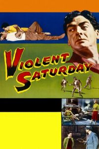 Nonton Film Violent Saturday (1955) Subtitle Indonesia Streaming Movie Download