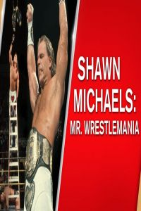 Nonton Film WWE Network Collection – Shawn Michaels Mr WrestleMania 6.03 (2017) Subtitle Indonesia Streaming Movie Download