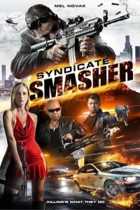 Nonton Film Syndicate Smasher (2017) Subtitle Indonesia Streaming Movie Download