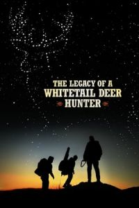 Nonton Film The Legacy of a Whitetail Deer Hunter (2018) Subtitle Indonesia Streaming Movie Download