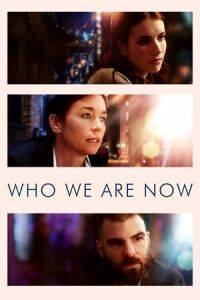 Nonton Film Who We Are Now (2017) Subtitle Indonesia Streaming Movie Download