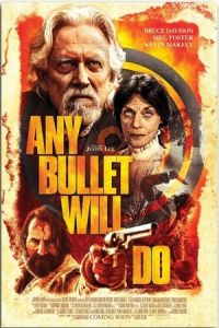 Nonton Film Any Bullet Will Do(2018) Subtitle Indonesia Streaming Movie Download