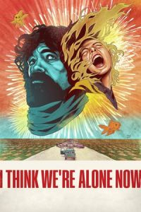 Nonton Film I Think We're Alone Now(2018) Subtitle Indonesia Streaming Movie Download