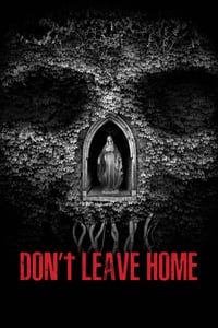 Nonton Film Don't Leave Home (2018) Subtitle Indonesia Streaming Movie Download