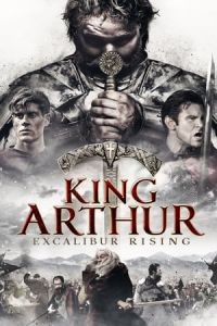 Nonton Film King Arthur: Excalibur Rising(2017) Subtitle Indonesia Streaming Movie Download