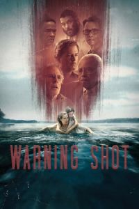 Nonton Film Warning Shot(2018) Subtitle Indonesia Streaming Movie Download