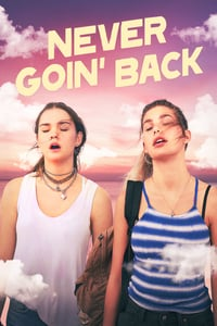 Nonton Film Never Goin' Back (2018) Subtitle Indonesia Streaming Movie Download