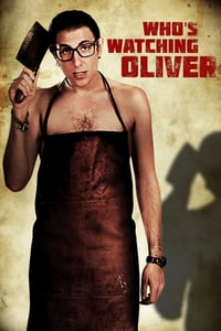 Who's Watching Oliver (2016)