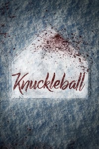 Nonton Film Knuckleball (2018) Subtitle Indonesia Streaming Movie Download