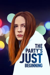 Nonton Film The Party's Just Beginning (2018) Subtitle Indonesia Streaming Movie Download