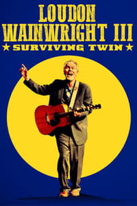 Nonton Film Loudon Wainwright III: Surviving Twin (2018) Subtitle Indonesia Streaming Movie Download
