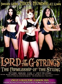 Nonton Film The Lord of the G-Strings: The Femaleship of the String (2003) Subtitle Indonesia Streaming Movie Download