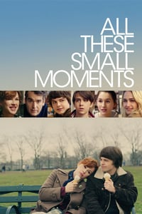 Nonton Film All These Small Moments (2018) Subtitle Indonesia Streaming Movie Download