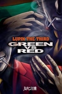 Nonton Film Lupin III: Green vs. Red (2008) Subtitle Indonesia Streaming Movie Download